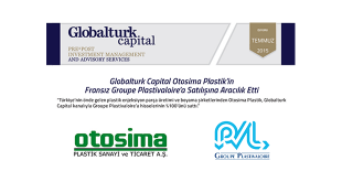 Globalturk Capital Otosima Plastik'in Fransız Groupe Plastivaloire'a Satılışına Aracılık Etti