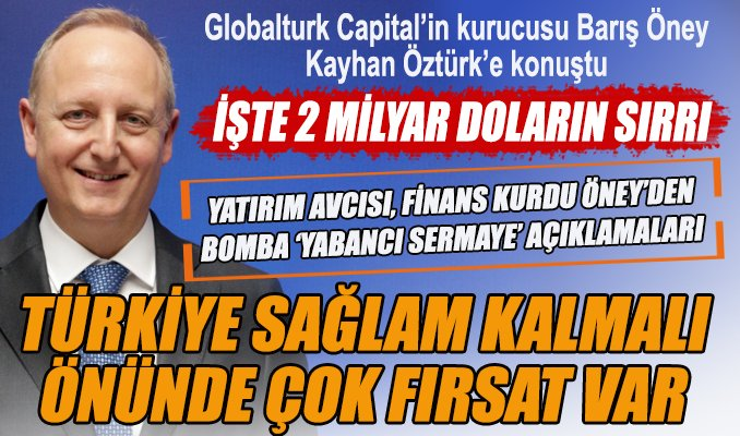 Barış Öney: 2 Milyar Dolar Türkiye'de Yatırım İçin Bekliyor | Finansgundem.com