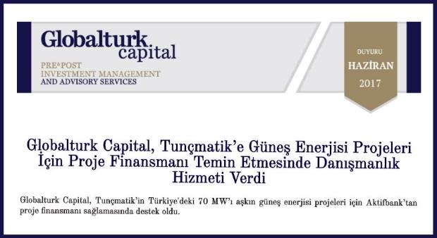 Globalturk Capital, Tunçmatik'e Güneş Enerjisi Projeleri İçin Proje Finansmanı Temin Etmesinde Danışmanlık Hizmeti Verdi